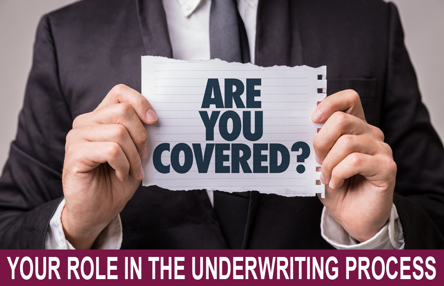 Your Role In The Underwriting Process