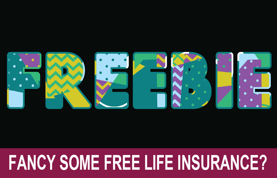 Fancy Some Free Life Insurance?