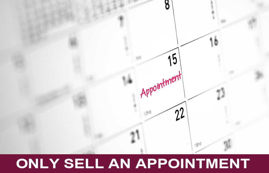 Only Sell an Appointment